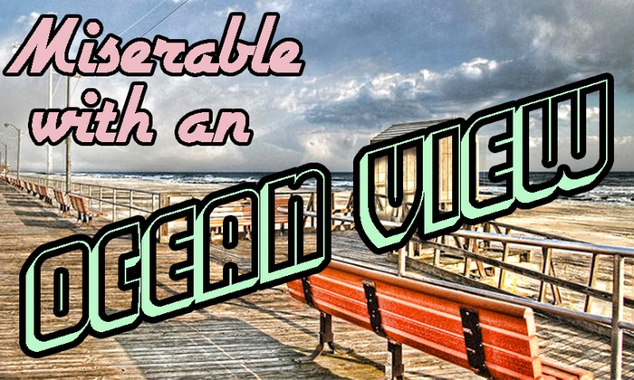 Whitefire Theatre - South Valley: Miserable With an Ocean View at Whitefire Theatre