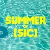 """Summer of [SIC]"" - Saturday June 17, 2017 / 8:00pm"