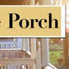 """The Porch"" - Friday August 4, 2017 / 8:00pm"