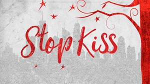 "Unity Church: ""Stop Kiss"" - Saturday October 1, 2016 / 4:00pm"