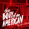 """""""The Body of an American"""" at Theater J at Goldman Theater"""