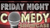 Friday Night Comedy Showcase