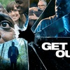 """""""Get Out"""" - Friday October 6, 2017 / 7:00pm"""
