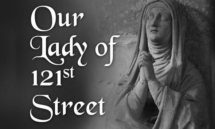 Our Lady of 121st Street