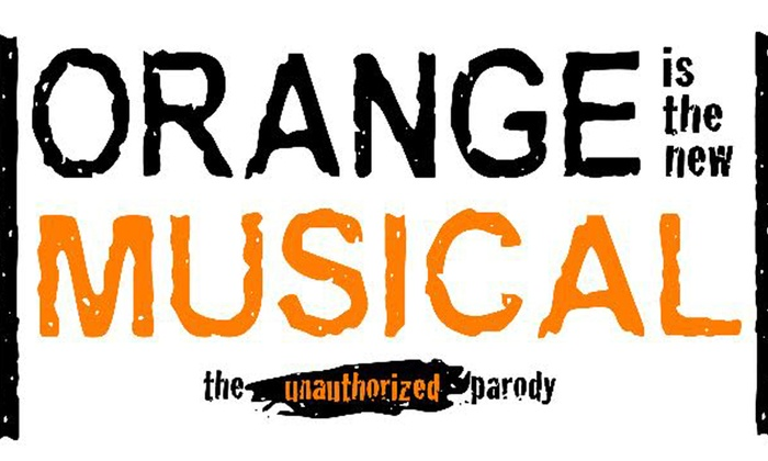 Orange Is the New Musical: The Unauthorized Parody
