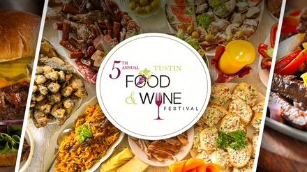 Tustin Food & Wine Festival - Sunday, Oct 27, 2019 / 6:00pm (VIP at 5:00pm)