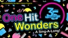 """One Hit Wonders"" - Avenue of the Arts South: ""One Hit Wonders"" - Thursday June 1, 2017 / 8:00pm"