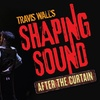 """Travis Wall's """"Shaping Sound: After the Curtain"""" - Tuesday, Feb. 13..."""
