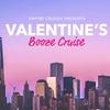 Valentine's Booze Cruise - Saturday February 11, 2017 / 7:30pm (Boa...