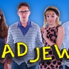 """Bad Jews"" - Sunday February 12, 2017 / 7:00pm"