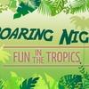 Fun in the Tropics - Saturday, Mar. 24, 2018 / 5:00pm