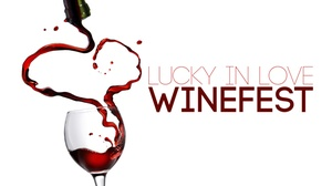 Rivers Casino: Lucky in Love WineFest at Rivers Casino