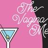 """The Vagina Melodies"" - Friday, Mar. 16, 2018 / 8:00pm"