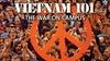 """Vietnam 101: The War on Campus"" - Sunday July 24, 2016 / 5:00pm"