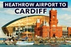 Heathrow Airport to Cardiff private taxi transfers