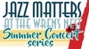 Jazz Matters at The Wren's Nest (Summer Concert Series)