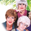 """The Golden Girls Live"" - Saturday, Mar. 24, 2018 / 10:00pm"