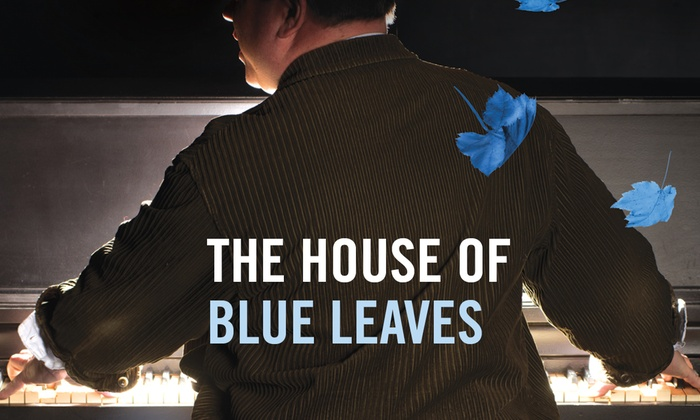 """""""The House of Blue Leaves"""" - Saturday June 18, 2016 / 7:30pm"""