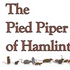"""The Pied Piper of Hamlintown"" - Saturday February 11, 2017 / 1:30pm"