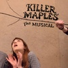 Killer Maples: The Musical!
