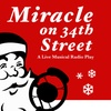 """Miracle on 34th Street: A Live Musical Radio Play"" - Sunday, Dec. ..."