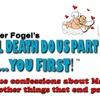"""Peter Fogel: """"Til Death Do Us Part ...You First!"""""""
