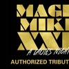 """Magic Mike XXL"" - Friday, May 25, 2018 / 10:00pm"
