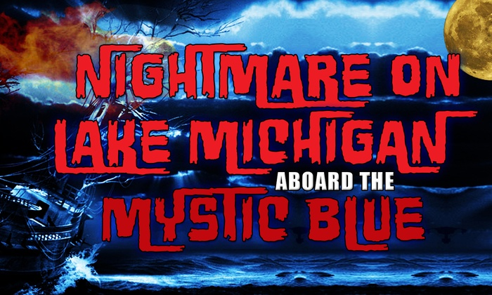 The Mystic Blue - Downtown: Nightmare on Lake Michigan Cruise at The Mystic Blue