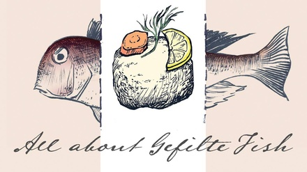 All About Gefilte Fish - Thursday, Feb. 15, 2018 / 6:30pm