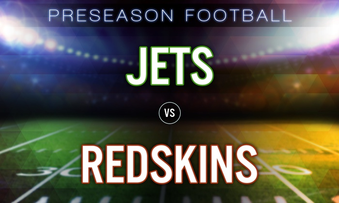 New York Jets vs. Washington Redskins: Preseason Football