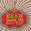 """Beer Under the Big Top"" - Saturday June 3, 2017 / 1:30pm–5:00pm"