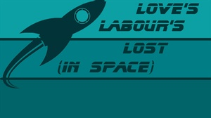 """Unity Church: """"Love's Labour's Lost (in Space!)"""""""