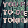 """""""You Paid to Die Tonight!"""" - Monday October 24, 2016 / 10:00pm"""