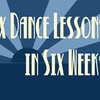 """Six Dance Lessons in Six Weeks"" - Sunday December 4, 2016 / 2:00pm"