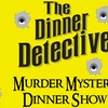 """The Dinner Detective"" Interactive Murder Mystery Show - Saturday O..."