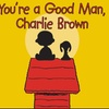 """""""You're a Good Man, Charlie Brown"""" - Saturday, Aug 18, 2018 / 8:00pm"""