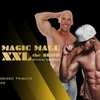 """Magic Male XXL"" - Wednesday, Aug 15, 2018 / 8:30pm"
