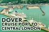 Dover Cruise Port to Central London Private Transfer Service