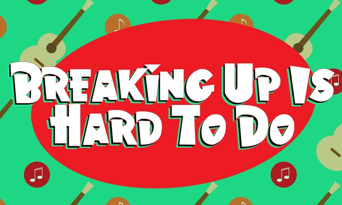 Center Stage Theater - Downtown Fontana: Breaking Up Is Hard To Do, the Musical at Center Stage Theater