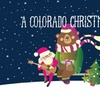 """""""A Colorado Christmas"""" - Sunday December 11, 2016 / 1:00pm"""