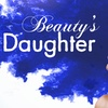 """""""Beauty's Daughter"""" - Saturday August 5, 2017 / 3:00pm"""