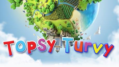 Topsy Turvy 781fddb6-01de-4a72-9f3b-0e6acab889f7