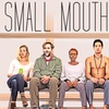 """""""Small Mouth Sounds"""" - Friday, Mar. 2, 2018 / 7:30pm"""