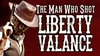 "Maverick Theater - Downtown Fullerton: ""The Man Who Shot Liberty Valance"" - Sunday August 14, 2016 / 6:00pm"
