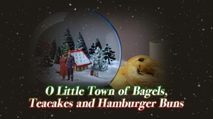 """A.D. Players Theater: """"O Little Town of Bagels, Teacakes and Hamburger Buns"""""""