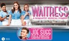Tickets to see Waitress