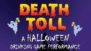 "The Cornservatory: ""Death Toll"": A Halloween Drinking Game Performance"