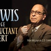 """""""C.S. Lewis Onstage: The Most Reluctant Convert"""" - Sunday October 2..."""