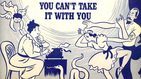 You Can't Take It With You cd8cf1dc-5ae2-4046-a03c-67bff919be1e