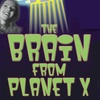 """""""The Brain from Planet X"""" - Monday November 7, 2016 / 7:30pm"""